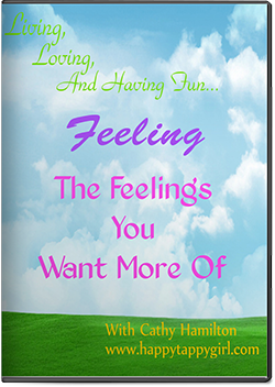 Feeling The Feelings You Want More Of - Cathy Hamilton